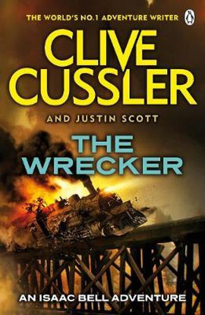 The Wrecker : Isaac Bell Series : Book 2 - Clive Cussler