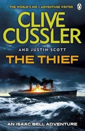 The Thief : Isaac Bell Adventure Series : Book 5 - Clive Cussler