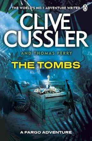 The Tombs : Fargo Adventures : Book 4 - Clive Cussler