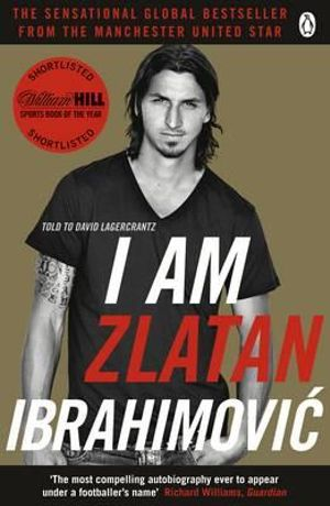 I am Zlatan Ibrahimovic - Zlatan Ibrahimovic