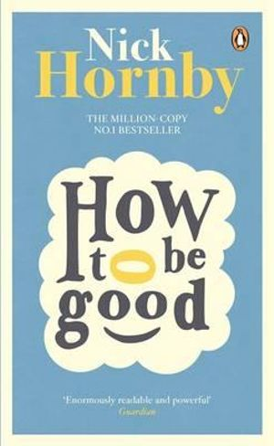 How to be Good - Nick Hornby