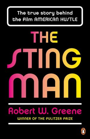 The Sting Man : The True Story Behind the Film American Hustle - Robert W. Greene