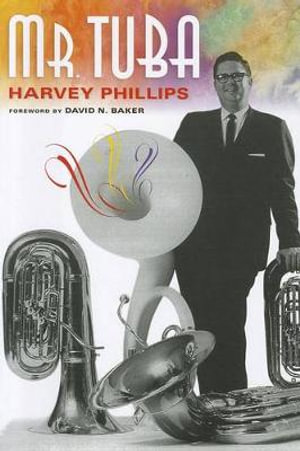 Mr. Tuba - Harvey Phillips