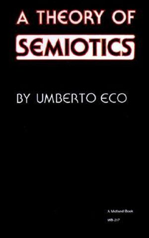 A Theory of Semiotics (Advances in Semiotics) Umberto Eco