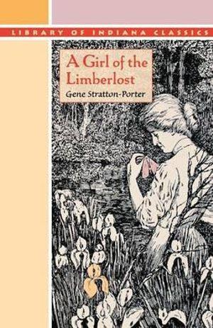 A Girl of The Limberlost Gene Stratton-Porter and Wladyslaw T. Benda
