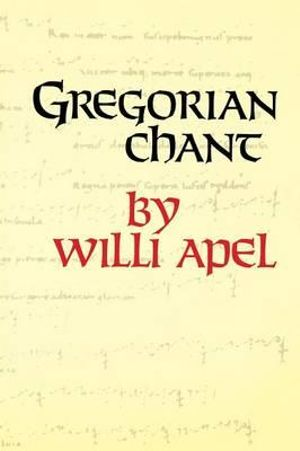 Gregorian Chant : Midland Book - Willi Apel