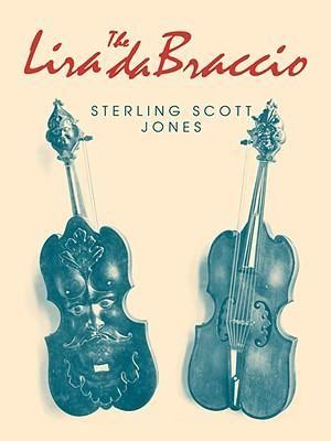The Lira Da Braccio : Publications of the Early Music Institute - S.S. Jones