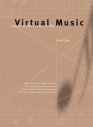 Virtual Music : Computer Synthesis of Musical Style - David Cope