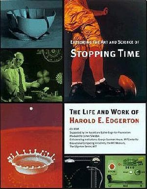 Exploring the Art and Science of Stopping Time : a CD-ROM Based on the Life and Work of Harold E Edgerton - Harold E. Edgerton