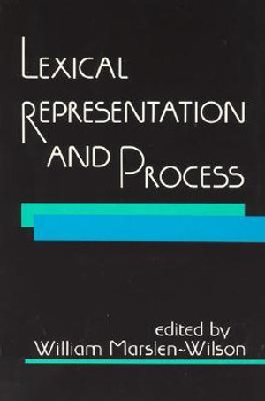 Lexical Representation and Process : Bradford Books (Paperback) - William Marslen-Wilson