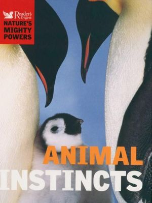 Animal Instinct : Nature's Mighty Powers - Reader's Digest