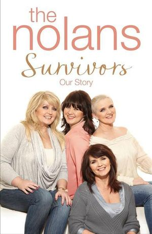 Survivors : Our Story - The Nolans