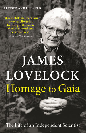 Homage to Gaia : The Life of an Independent Scientist - James Lovelock