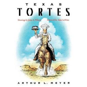 Texas Tortes - Arthur L. Meyer