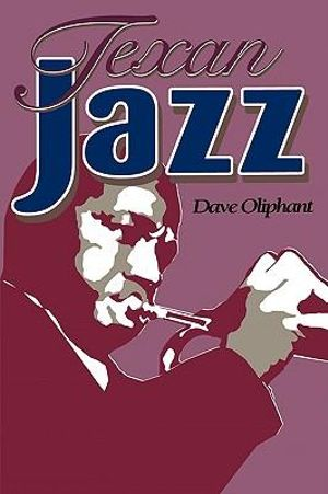 Texan Jazz - Dave Oliphant