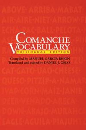 Comanche Vocabulary : Trilingual Edition - Manuel García Rejón