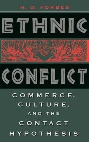 Ethnic Conflict: Commerce, Culture, and the Contact Hypothesis H. D. Forbes