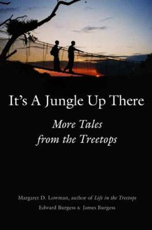 It's a Jungle Up There : More Tales from the Treetops - Margaret D. Lowman
