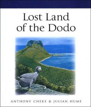 Lost Land of the Dodo - Anthony Cheke