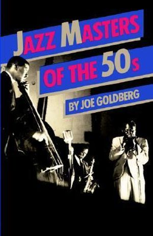 Jazz Masters of the 50's : Da Capo Paperback - Joe Goldberg
