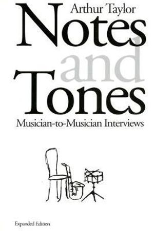 Notes and Tones : Musician-to-Musician Interviews - Arthur Taylor