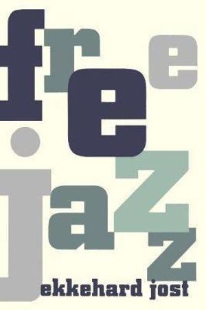 Free Jazz : The Roots of Jazz - Ekkehard Jost
