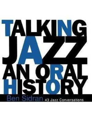 Talking Jazz : An Oral History - Ben Sidran