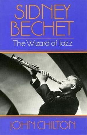 Sidney Becht : The Wizard of Jazz - John Chilton