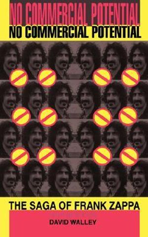 No Commercial Potential : The Saga of Frank Zappa - David Walley