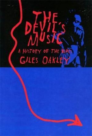 The Devil's Music : A History of the Blues - Giles Oakley