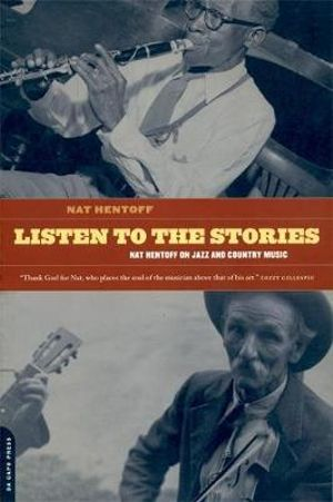 Listen to the Stories : Nat Hentoff on Jazz and Country Music - Nat Hentoff