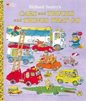 Cars and Trucks and Things That Go : Richard Scarry's Ser. - Richard Scarry