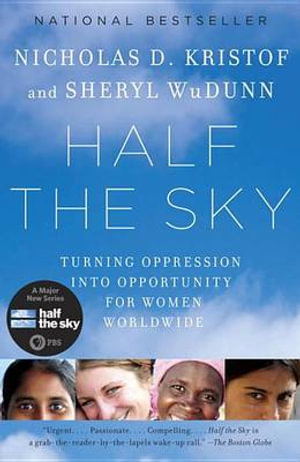 Half the Sky : Turning Oppression Into Opportunity For Women Worldwide - Nicholas D Kristof