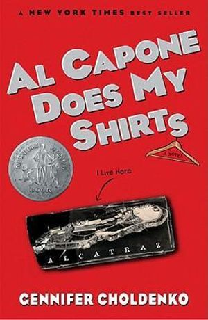 Al Capone Does My Shirts - Gennifer Choldenko