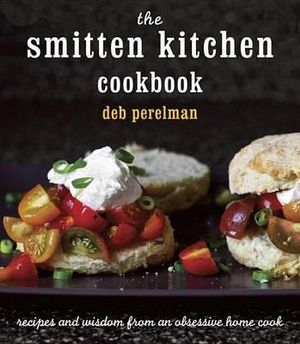 The Smitten Kitchen Cookbook - Deb Perelman