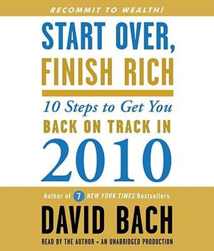 Start Over, Finish Rich : 10 Steps to Get You Back on Track in 2010 - David Bach