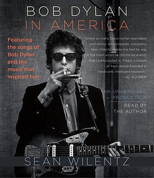 Bob Dylan in America - Professor of History Sean Wilentz