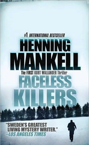Faceless Killers : Kurt Wallander Mystery Series : Book 1 - Henning Mankell