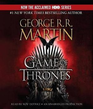 Game of Thrones : A Song of Ice and Fire : Book 1 - George R R Martin