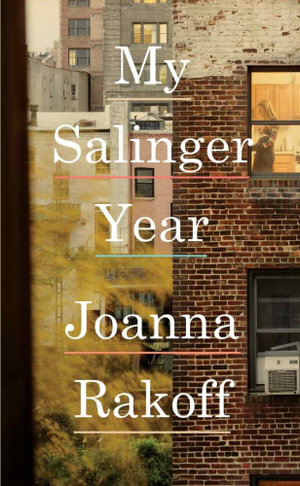 My Salinger Year - Joanna Smith Rakoff