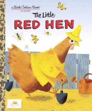 The Little Red Hen : A Little Golden Book Classic - Diane Muldrow