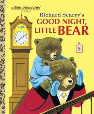 Good Night, Little Bear : A Little Golden Book Classic - Richard Scarry