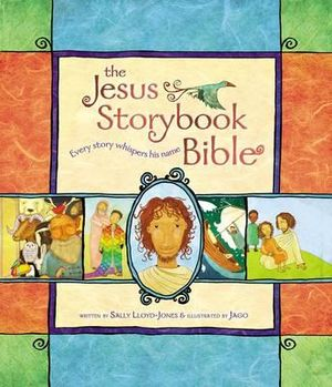 Jesus Storybook Bible Every Story Whispers his Name (2007)