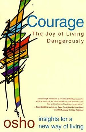 Courage : The Joy of Living Dangerously - Osho