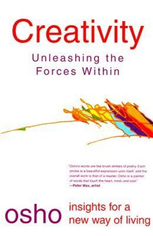 Creativity : Unleashing Forces within - Osho