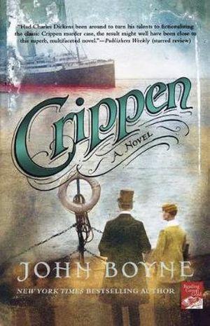 Crippen : A Novel - John Boyne