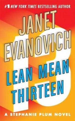 Lean Mean Thirteen : Stephanie Plum Series : Book 13 (USA Edition) - Janet Evanovich