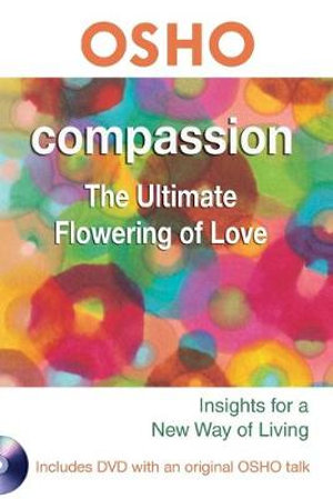 Compassion : The Ultimate Flowering of Love [With DVD] - Osho