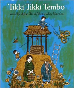 Tikki Tikki Tembo - Arlene Mosel