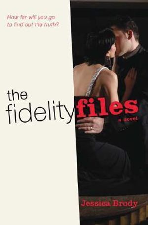 The Fidelity Files - Jessica Brody